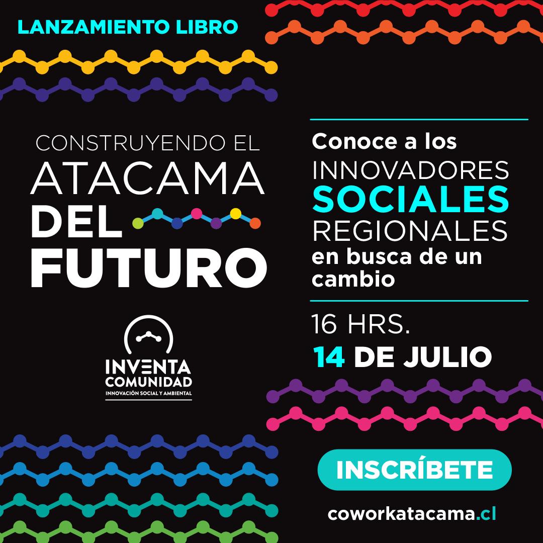 """Lanzamiento libro """"Construyendo el Atacama del Futuro"""""""
